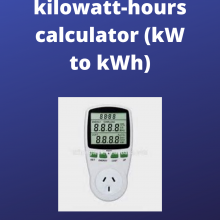 Kilowatts to kilowatt-hours calculator