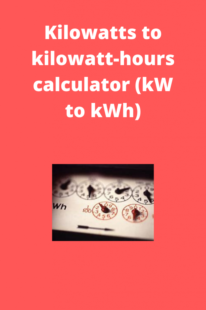 Kilowatts to kilowatt-hours calculator (kW to kWh)