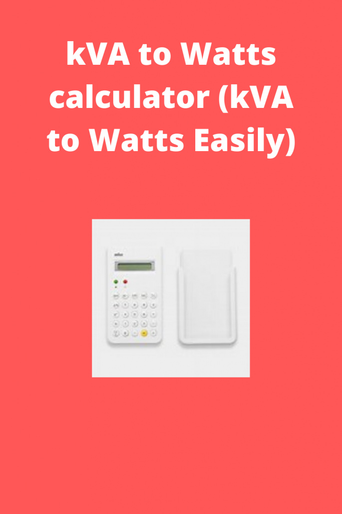 kVA to Watts calculator (kVA to Watts Easily)