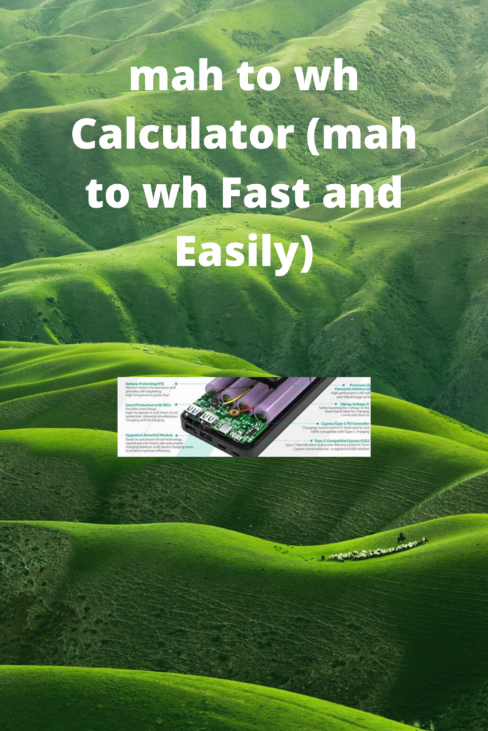 mah to wh Calculator (mah to wh Fast and Easily)